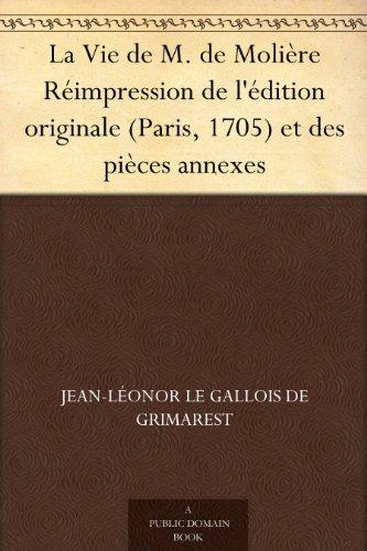 Couverture du livre La Vie de M. de Molière Réimpression de l'édition originale (Paris, 1705) et des pièces annexes