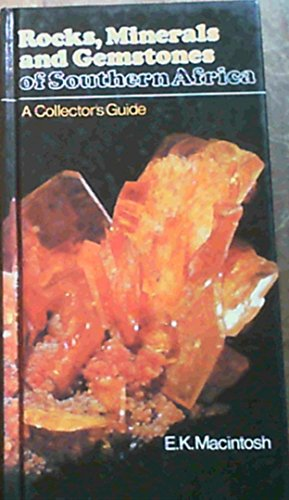 Rocks, Minerals and Gemstones of Southern Africa: A Collector's Guide