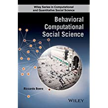 Behavioral Computational Social Science (Wiley Series in Computational and Quantitative Social Science)