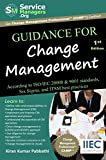 Guidance for Change Management: ccording to ISO/IEC 20000 & 9001 Standards, Six Sigma and ITSM Best Practices (English Edition)