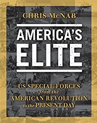 America's Elite: US Special Forces from the American Revolution to the Present Day (General Military)