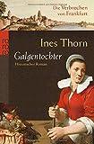 Ines Thorn: Galgentochter