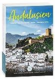 Andalusien Insider-Reisetipps: Städte, weisse Dörfer, Natur, Reise-Routen, Sehenswürdigkeiten, Strände und Küsten I Tipps und Know How Buch für Spaniens schönen Süden I mit Blick ins Buch