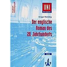 Uni-Wissen, Der englische Roman des 20. Jahrhunderts (Uni-Wissen Anglistik/Amerikanistik)