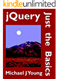 jQuery: Just the Basics - A Primer for the JavaScript Programmer (English Edition)