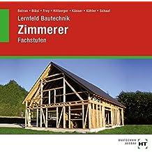 Lernfeld Bautechnik - Fachstufen Zimmerer