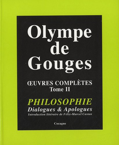 Oeuvres complètes : Tome 2, Philosophie, dialogues & apologues