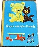Bummi und seine Freunde.22 Geschichten aus dem Leben des Bärchens Bummi. Zusammengestellt aus sieben Jahrgängen der Zeitschrift