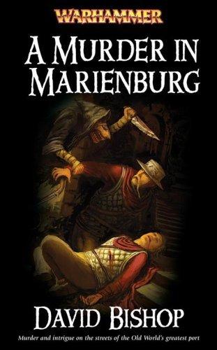 A Murder in Marienburg (Warhammer): Written by David Bishop, 2007 Edition, Publisher: The Black Library [Mass Market Paperback]