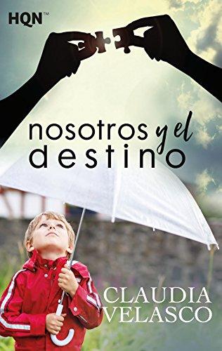Nosotros y el destino (HQN) de [Velasco, Claudia]