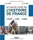 Le grand livre de l'histoire de France : La chronologie et les faits, La société et la culture,...