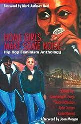 Home Girls Makes Some Noise: Hip Hop Feminism Anthology