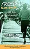 FREED from Stuck!: Dare to Cross the Bridge Beyond Grief, Trauma and Self-Sabotage to Discover Lasting Change Now