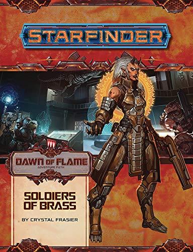 Starfinder Adventure Path: Soldiers of Brass (Dawn of Flame 2 of 6) por Crystal Fraiser