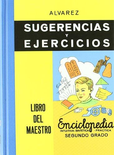 Sugerencias Y Ejercicios. Libro Del Maestro. Enciclopedia Alvarez Segundo Grado (Biblioteca Del Recuerdo) por Antonio Álvarez Pérez