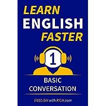 Learn English Faster: Beginner Level 1 - Basic Conversation (English Edition)