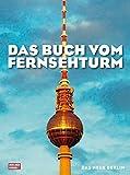 Das Buch vom Fernsehturm - Das Neue Berlin