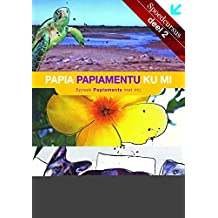 Papia papiamentu ku mi (Dutch Edition)