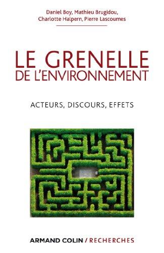 Le Grenelle de l'environnement: Acteurs, discours, effets