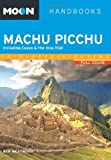 Front cover for the book Moon Handbooks Machu Picchu: Including Cusco & the Inca Trail by Ben Westwood
