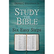 Study the Bible:  Six Easy Steps: The How-To Bible Study Guide for Everyday Christians (English Edition)