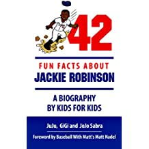 42 Fun Facts About Jackie Robinson - A Biography By Kids For Kids (Making History Fun Ages 9 - 12) (English Edition)