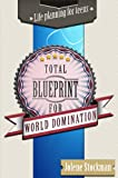 Image de Total Blueprint for World Domination (English Edition)