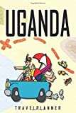 Uganda Travelplanner: Travel Diary for Uganda. A logbook with important pre-made pages and many free sites for your travel memories. For a present, notebook or as a parting gift