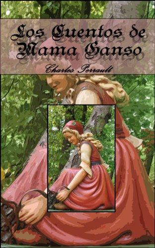 Los cuentos de Mamá Ganso. por Charles Perrault