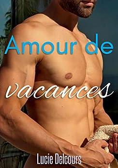 Amour de vacances (Gay, MM, Nouvelle érotique, M/M, Hard, Tabou) par [Delcours, Lucie]
