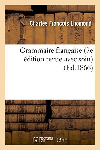 Grammaire française de Lhomond 3e édition revue avec soin par Charles François Lhomond