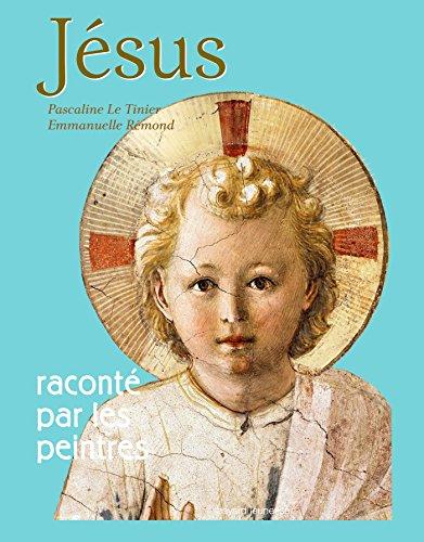 Jésus raconté par les peintres: Nouvelle édition