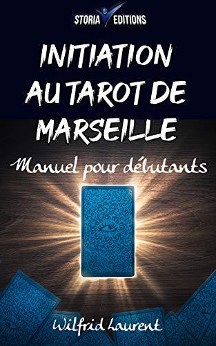 Couverture du livre Initiation au Tarot de Marseille: Manuel pour débutants