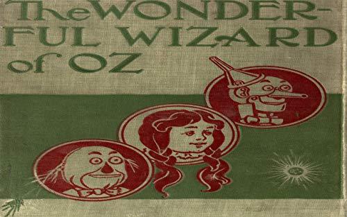 The wonderful wizard of Oz: By  Baum, L. Frank (Lyman Frank), 1856-1919; Denslow, W. W. (William Wallace), 1856-1915 (English Edition)