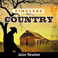 Timeless Country: Juice Newton