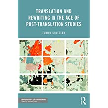 Translation and Rewriting in the Age of Post-Translation Studies (New Perspectives in Translation and Interpreting Studies) (English Edition)