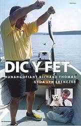Dic y Fet - Hunangofiant Richard Thomas