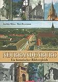 Neubrandenburg - ein historischer Bildvergleich - Joachim Milster, Horst Beyermann