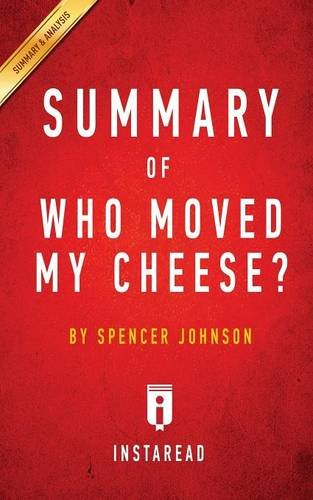 Summary of Who Moved My Cheese?: by Spencer Johnson and Kenneth Blanchard | Includes Analysis