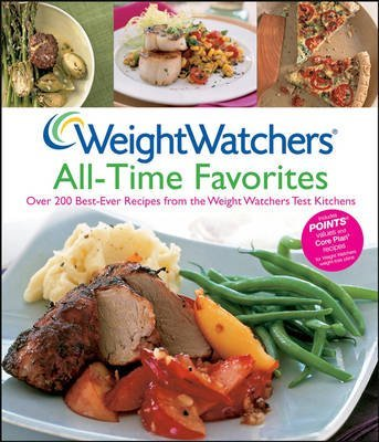 Weight Watchers All-time Favorites: Over 200 Best-ever Recipes from the Weight Watchers Test Kitchens (Hardback) - Common par By (author) Weight Watchers