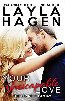 Your Inescapable Love (The Bennett Family Book 4) (English Edition) von [Hagen, Layla]
