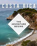 Costa Rica - The Adventure Begins: Trip Planner & Travel Journal Notebook To Plan Your Next Vacation In Detail Including Itinerary, Checklists, Calendar, Flight, Hotels & more