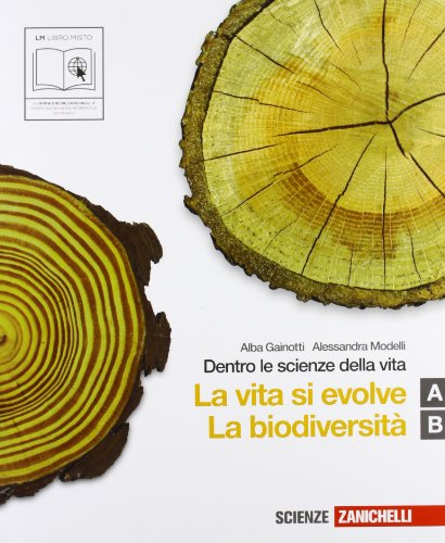 Dentro le scienze della vita. Vol. A-B: La vita si evolve-La biodiversità. Per le Scuole superiori. Con CD-ROM. Con espansione online