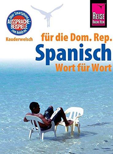 Reise Know-How Sprachführer Spanisch für die Dominikanische Republik - Wort für Wort: Kauderwelsch-Band 128