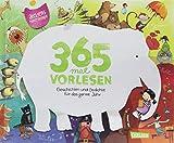 365 mal Vorlesen (Buchausgabe): Geschichten und Gedichte für das ganze Jahr