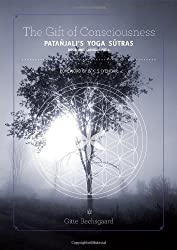 The Gift of Consciousness: Patanjali's Yoga Sutras: Samadhi Pada Book One by Gitte Bechsgaard (2013) Paperback