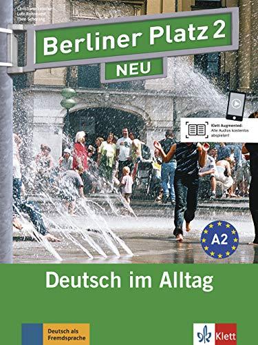 Berliner Platz 2 NEU: Deutsch im Alltag. Lehr- und Arbeitsbuch mit 2 Audio-CDs zum Arbeitsbuchteil (Berliner Platz NEU) -