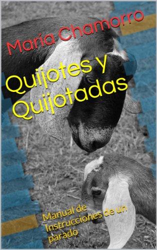 Quijotes y Quijotadas: Manual de Instrucciones de un Parado por María Chamorro