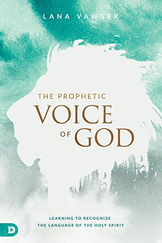 The Prophetic Voice of God: Learning to Recognize the Language of the Holy Spirit (English Edition)