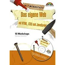 Das eigene Web mit HTML, CSS und JavaScript - M+T Werkstatt . 15 Workshops